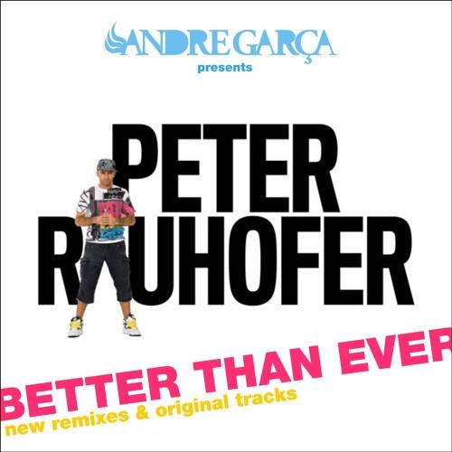 DJ Andre Garça - Peter Rauhofer Compilation (Better Than Ever)