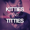 Kitties and titties