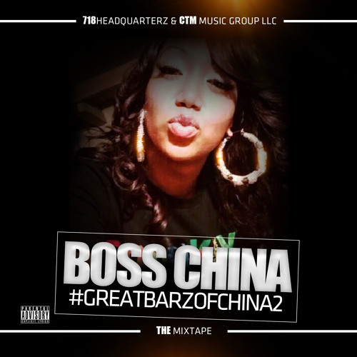 BOSS CHINA – BIT$H I GET IT #GREATBARZOFCHINA2 MIXTAPE