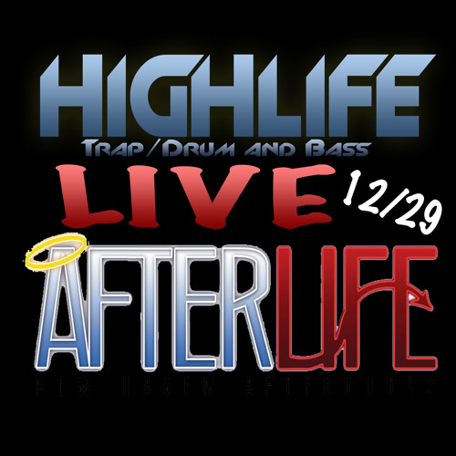 HighLife - Trap / Drum & Bass LIVE mix @ AFTERLIFE 12/29 (1 of 2) *FREE DOWNLOAD*
