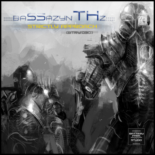"[BTRY'030] BASSAZYNTHZ - ""STRICTLY APPROACH"" (PREVIEW) [2013]"