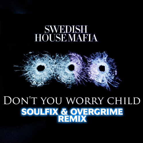 Swedish House Mafia - Don't You Worry Child (Soulfix & Overgrime Remix) **Free Download!!!