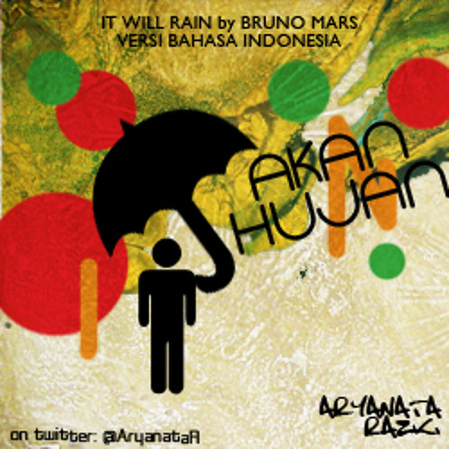 BRUNO MARS - IT WILL RAIN / AKAN HUJAN (versi bahasa Indonesia)