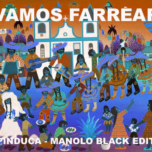 Vamos Farrear - Pinduca (Manolo Black Edit)