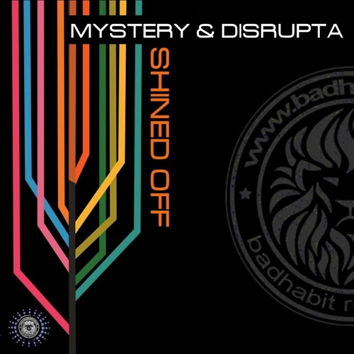 MYSTERY & DISRUPTA - SHINED OFF - ORIGINAL MIX- (OUT NOW ON BEATPORT)