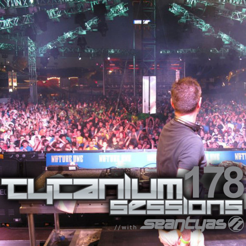 Sean Tyas pres. Tytanium Sessions Podcast Episode 178