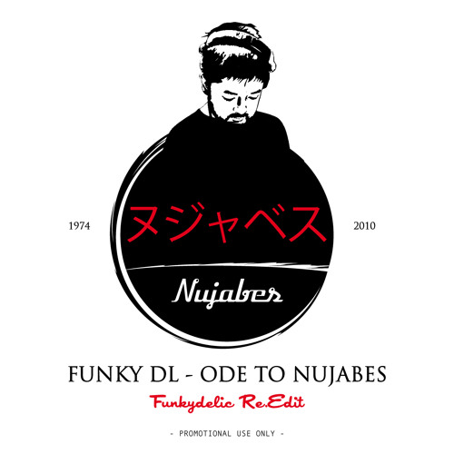 Funky DL - Ode To Nujabes (Funkydelic Re.Edit) //  ➤Free Download!