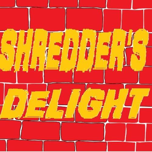Shredder's Delight
