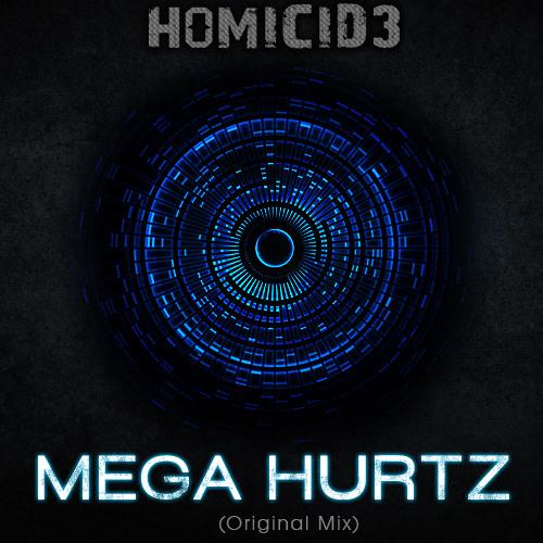 H0MICID3 - Mega Hurtz [Original Mix]