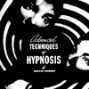 13 Advanced Techniques Of Hypnosis
