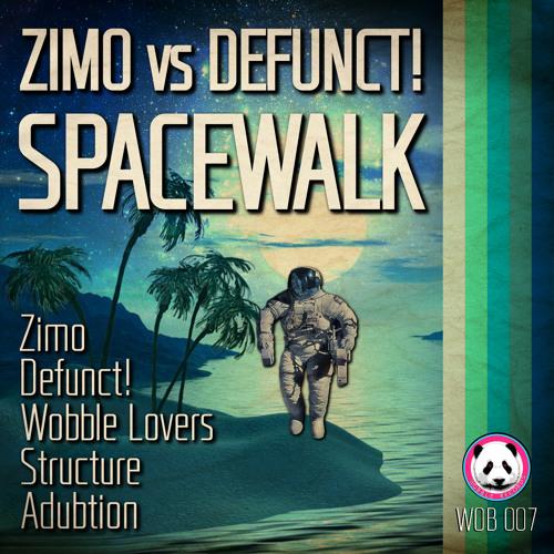 Zimo & Defunct! - Spacewalk EP (Wobble Records)