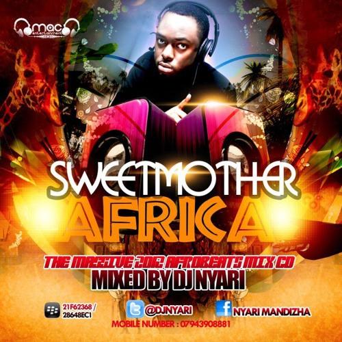 SWEETMOTHER AFRICA MIXED BY DJ NYARI