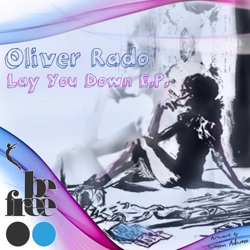 [BF007] Oliver Rado - Lay You Down E.P.