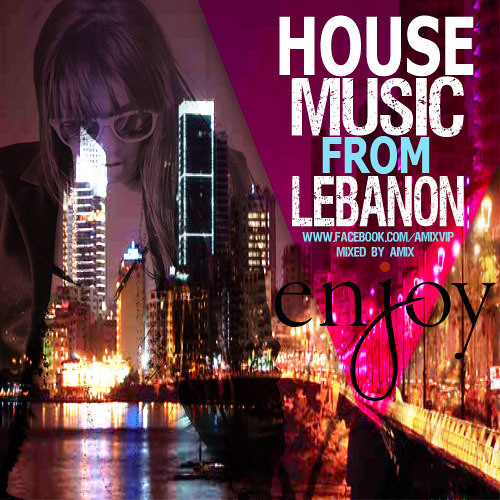 House music from lebanon part 5 mixed by amix by for Us house music