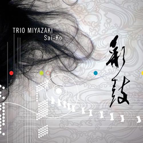 """""""Saiko"""", Trio Miyazaki"""