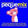 PEQUE MIX (Megamix Version)