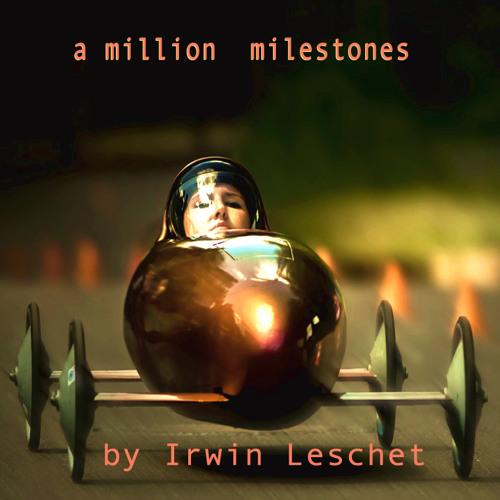 """Irwin Leschet DJ Mix  """"a million milestones"""""""