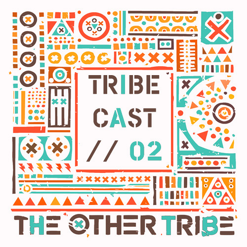 Tribecast // 02 from the Other Tribe DJs