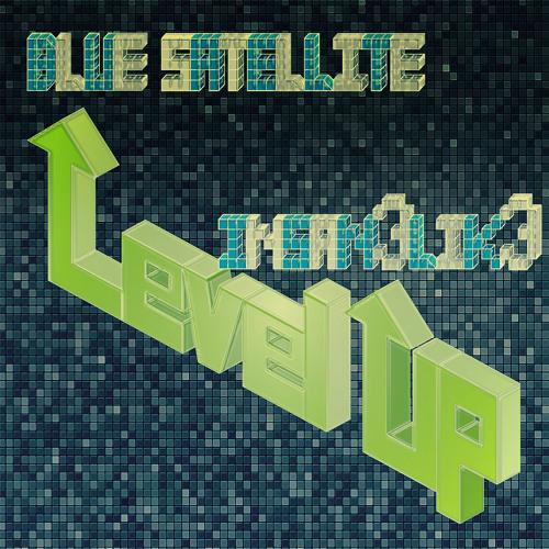 Blue Satellite & Insan3Lik3 - Level Up // Preview