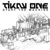 TiKay One - Start The Machine [DL 4 LIKE]