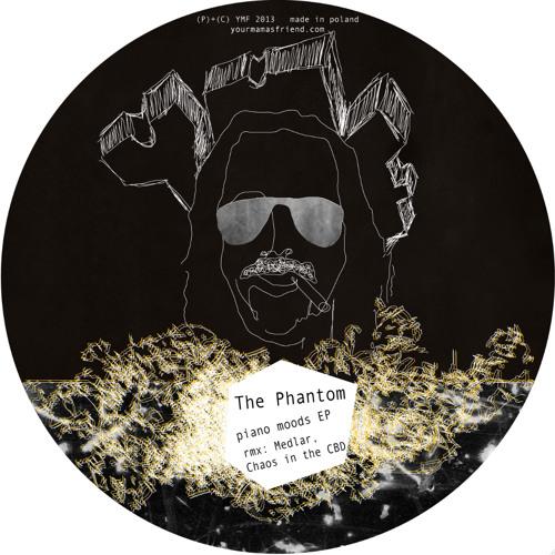 The Phantom - Piano Moods ep w/ Medlar, Chaos in the CBD rmx - YMF08