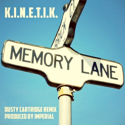 K.I.N.E.T.I.K. - Memory Lane (Dusty Cartridge Remix)