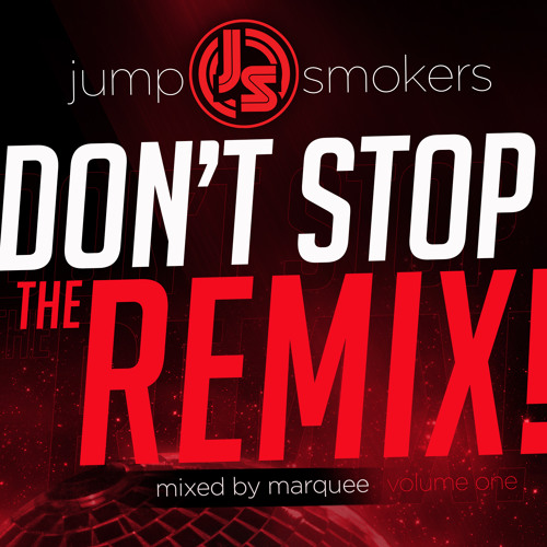 Don't Stop The Remix! (Volume One) - Mixed By Marquee *FREE DOWNLOAD*
