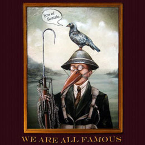 Jim of Seattle - We Are All Famous
