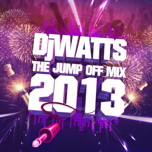 DjWATTS - JumpOff Mix 2013