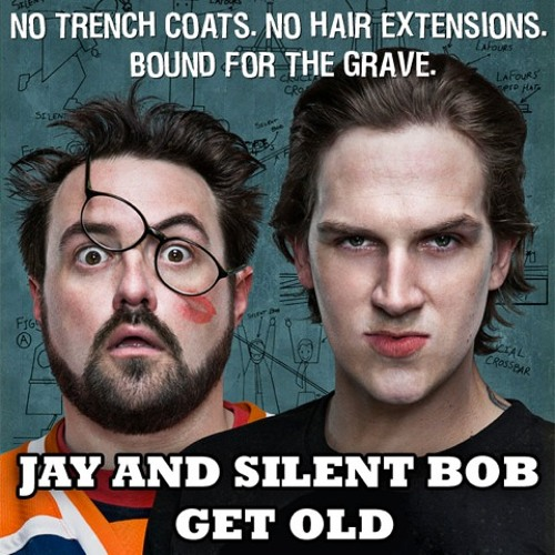 Jay & Silent Bob Get Old 5: Mewes Be Illin'