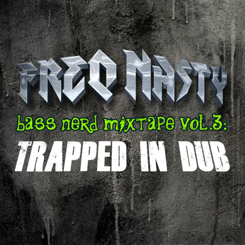 FreQ Nasty - Bass Nerd Mixtape Vol 3: Trapped In Dub