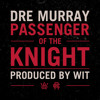 Passenger of the Knight (Produced by Wit)