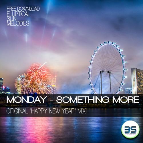 "Monday - Something More (Original ""Happy New Year"" Mix) [ESMFREE006]"