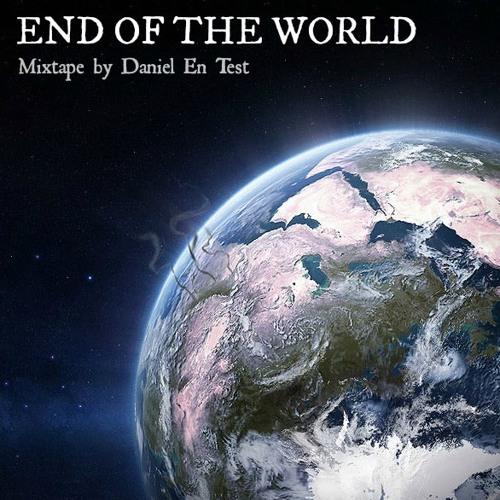 Daniel En Test - End Of The World (Live Mixtape)