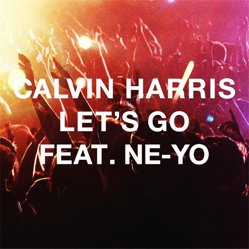 Calvin Harris - Let's Go Feat Ne-YO (Steve Hallman Remix)