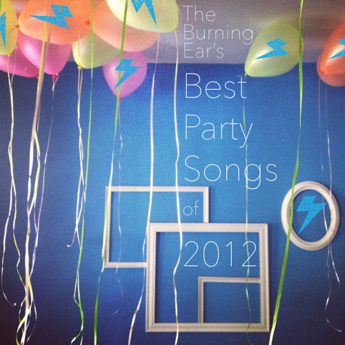 Best Party Songs of 2012 - Pt 3