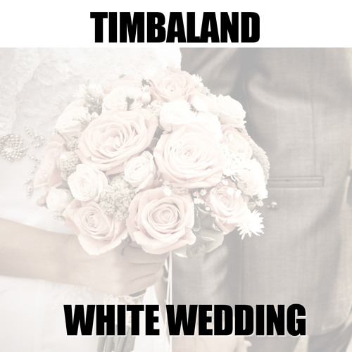 "Timbaland ""White Wedding"""