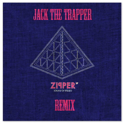 Sound of Stereo - Zipper [Jack The Trapper Remix]