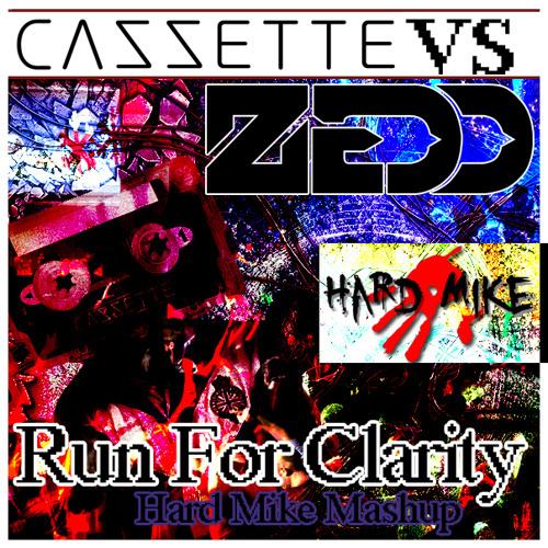 Cazzette Vs Zedd - Run For Clarity (Hard Mike Mash Up) (FREE DOWNLOAD)