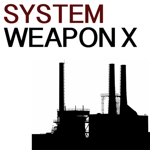 Weapon X - System (FREE DOWNLOAD)