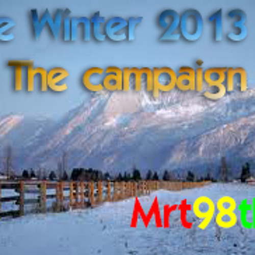 [ New composition ] Mrt98tkm - The Winter 2013 to the Campaign