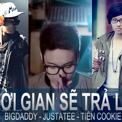 Thoi Gian Se Tra Loi - JT, Bigdaddy ft Tiên cookie