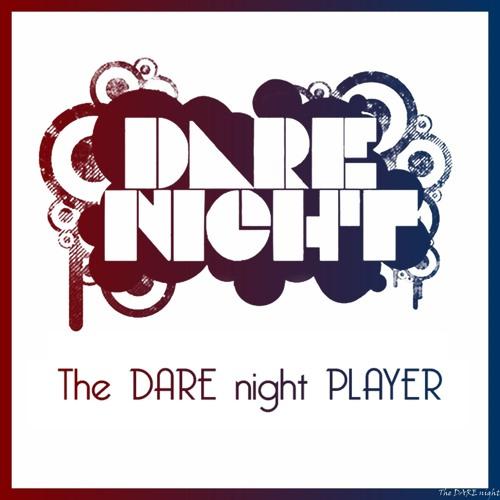 THE DARE NIGHT PLAYER