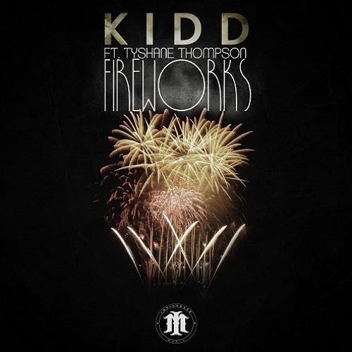 KIDD - Fireworks (feat. Tyshane)