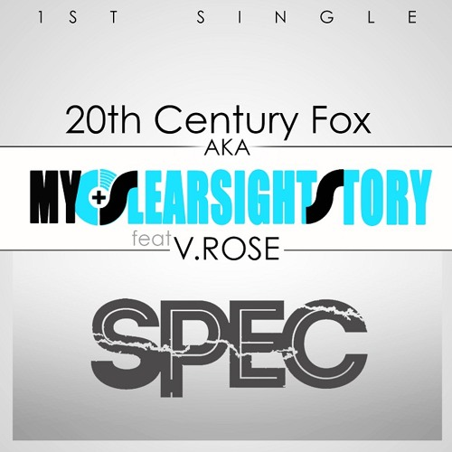 SPEC - 20th Century Fox (feat V.Rose) (My Clearsight Story)