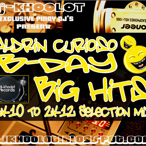 Dj-Khoolot - Aldrin's B-Day (Big Hits 2k10 To 2k12 Selection Mix) (Preview)