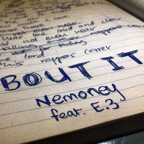 Nemoney feat. E.3 - Bout It (Prod. By E.3 & Nova Beats) (Diss Reply)