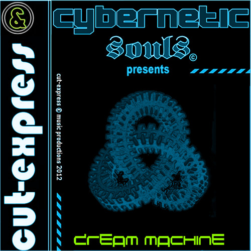 CUT-EXPRESS & CYBERNETIC SOULS © DREAM MACHINE (Project Nebula Cortex / Part n°1-3)