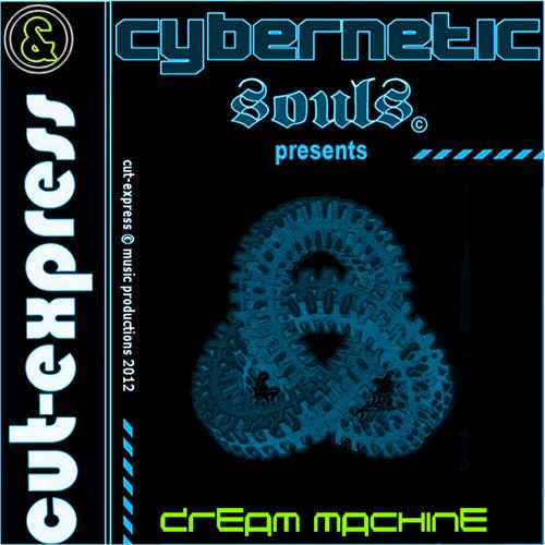 CUT-EXPRESS & CYBERNETIC SOULS © DREAM MACHINE (Project Nebula Cortex / Part n°1-3)