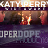 Katy Perry - Wide Awake (Remix) by. SuperDope Beats